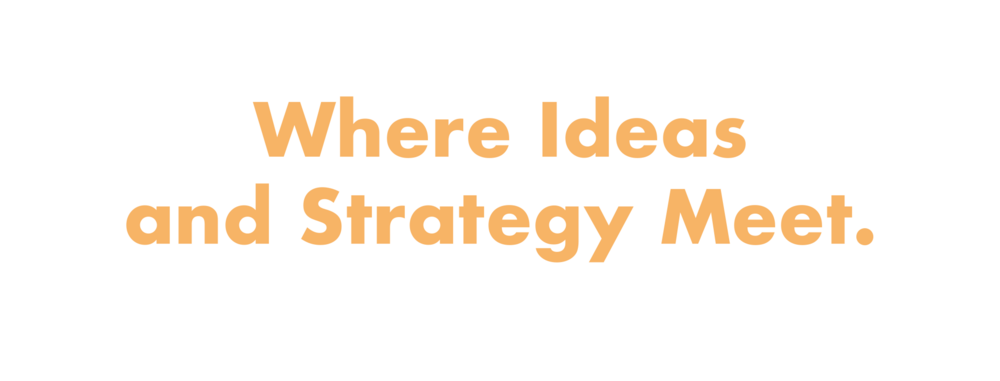 Where Ideas & Strategy Meet.png