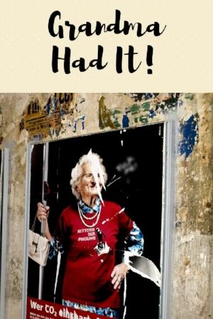 Grandma Had It!