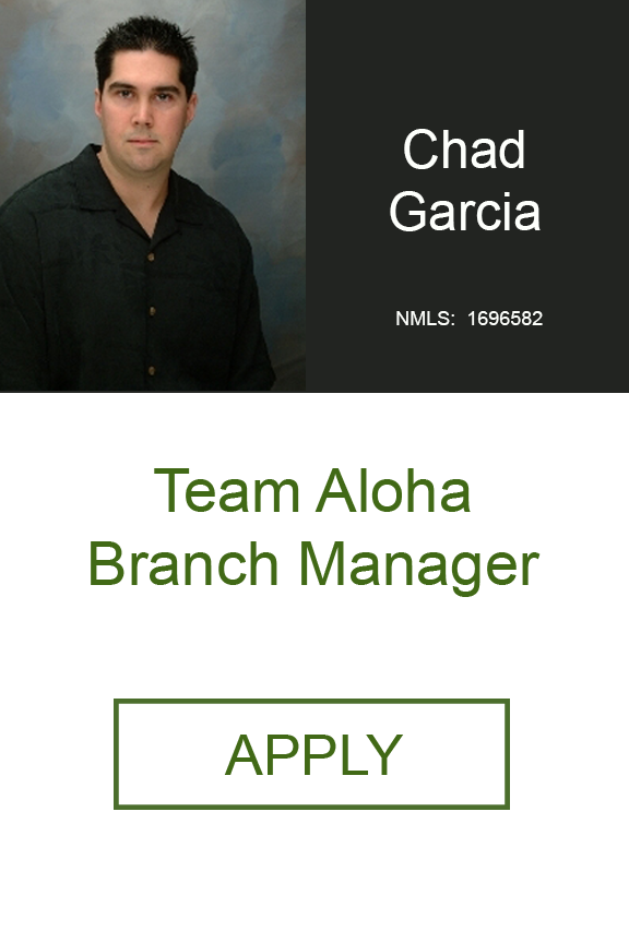 Chad Garcia Branch Team Aloha Branch Manager Hawaii Home Loans with Geneva Financial LLC .png