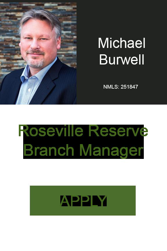 Michael Burwell Roseville Reserve Home Loans Geneva Financial LLC.png