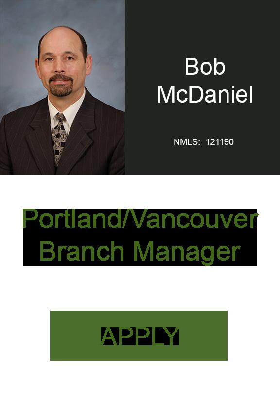 Bob McDaniel Portland Vancouver Branch Manager Home Loans Geneva Financial LLC Sr Loan Officer .png