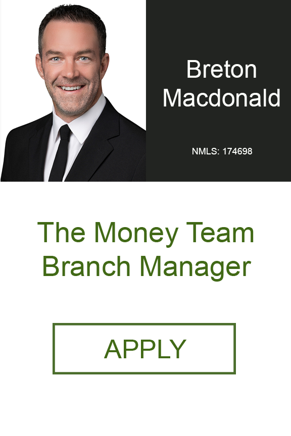 The Money Team with Breton Macdonald Branch Manager Home Loans with Geneva Financial LLC.png