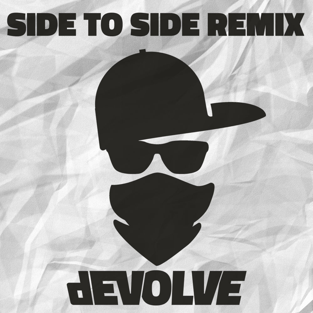 Ariana Grande - Side To Side (dEVOLVE Remix).jpg