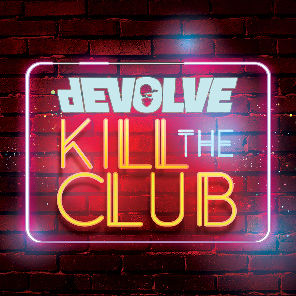 dEVOLVE---Kill-The-Club-(EP).jpg