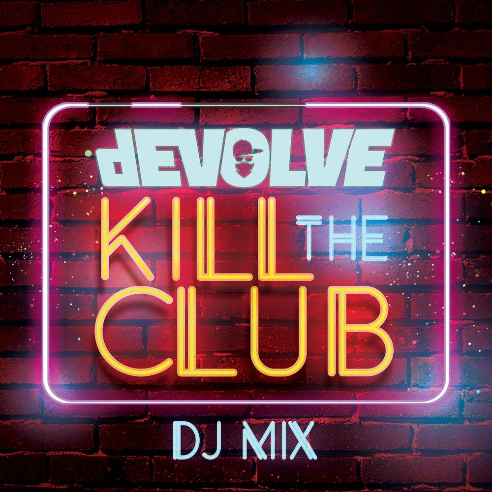 dEVOLVE - Kill The Club (DJ Mix)2.jpg
