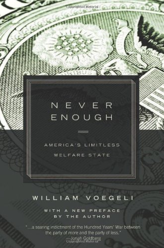 NEVER ENOUGH: AMERICA'S LIMITLESS WELFARE STATES