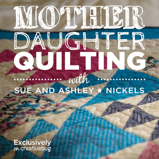 Mother Daughter Quilting Creativebug