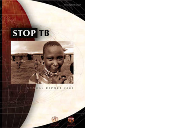 Stop TB Annual Report 2001 (Cover) The World Health Organization