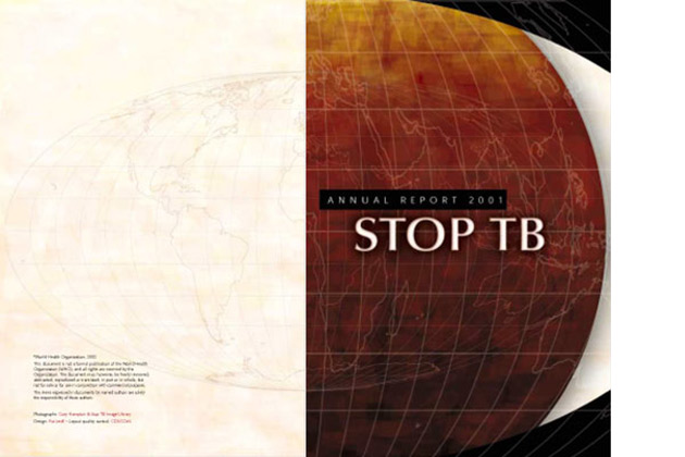 Stop TB Annual Report 2001 (Spread) The World Health Organization