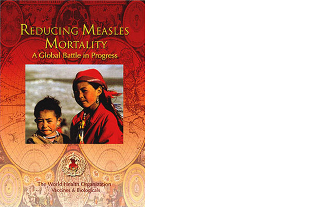 Reducing Measles Mortality: A Global Battle in Progress (Cover) The World Health Organization, 2000