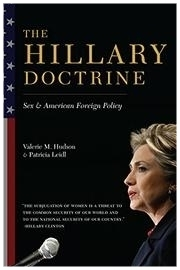 The Hillary Doctrine: Sex and American Foreign Policy  - BY Valerie M Hudson, Patricia LeidlColumbia University Press 2015Reviews: https://cup.columbia.edu/book/the-hillary-doctrine/9780231164924