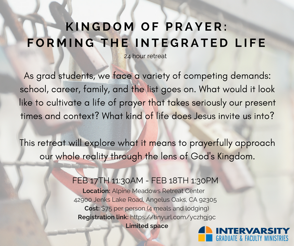 Being affiliated with InterVarsity means we're a part of a larger movement across the USA. We're apart of the SoCal Area. This retreat is for grad students in the SoCal area!  Click here  to register. Need financial assistance?  Click here  to apply for a partial scholarship and email  jerry.romasco@intervarsity.org  with your name as a place holder, or if you have any questions.