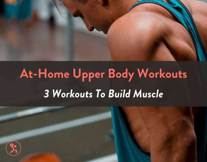 At Home Upper Body Workouts To Build Muscle 3 Workouts Fitbod