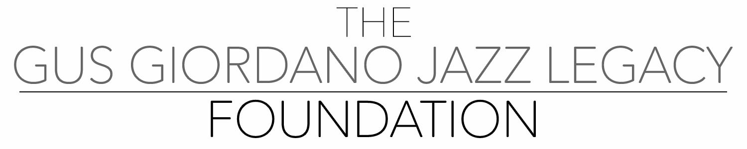 The Gus Giordano Jazz Legacy Foundation