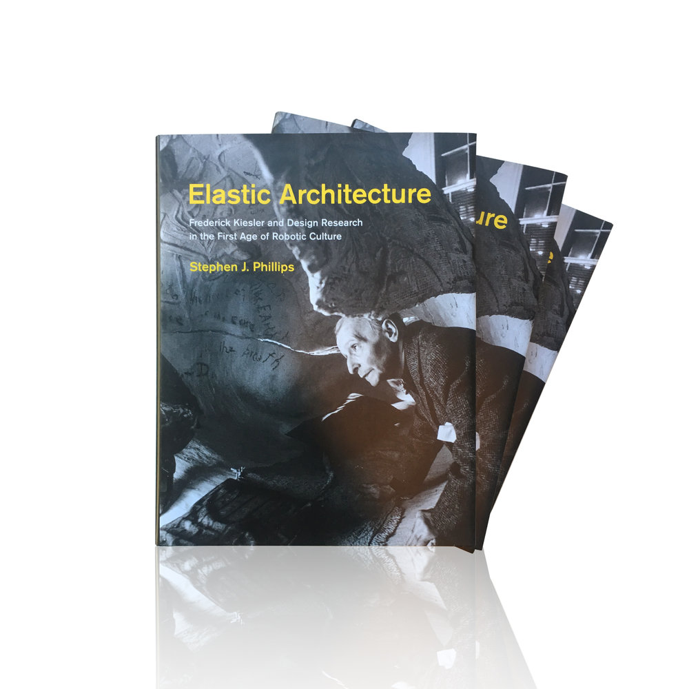 Elastic Architecture: Frederick Kiesler and Design Research in the First Age of Robotic Culture   Author Stephen Phillips (Cambridge: MIT Press, Spring, 2017).    order here