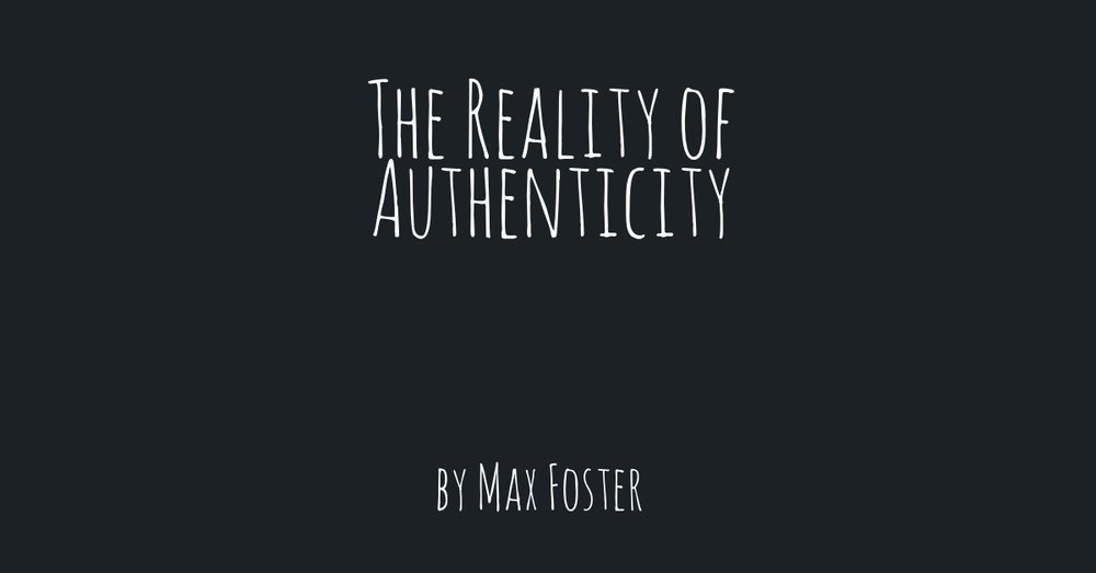 The Reality of Authenticity