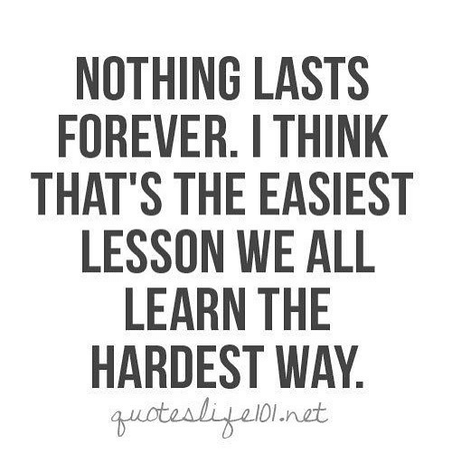 nothing-lasts-forever-i-think-thats-the-easiest-lesson-we-25088809.png
