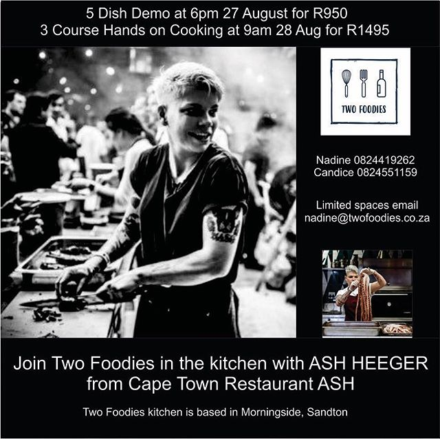 Joburg we are coming for you!  We've teamed up with Two Foodies, based in Morningside Sandton, to bring you two days of cooking fun with Chef Ash.  27 August : 5 Dish Dem @ R950 & 28 August : 3 Course Interactive Cooking Class @ R1495.  Tickets are limited. Don't miss out !
