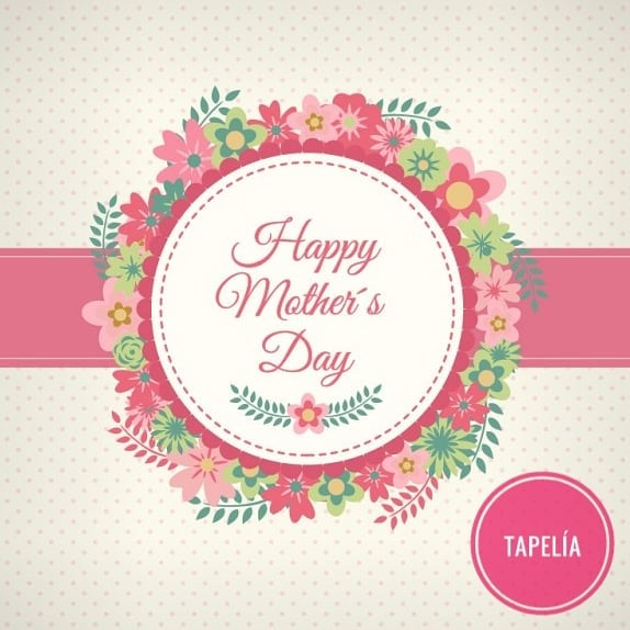 Happy Mother's Day to All Mother's from Tapelía ❤