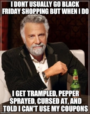 Black-Friday-Memesmostinterestingman.jpg