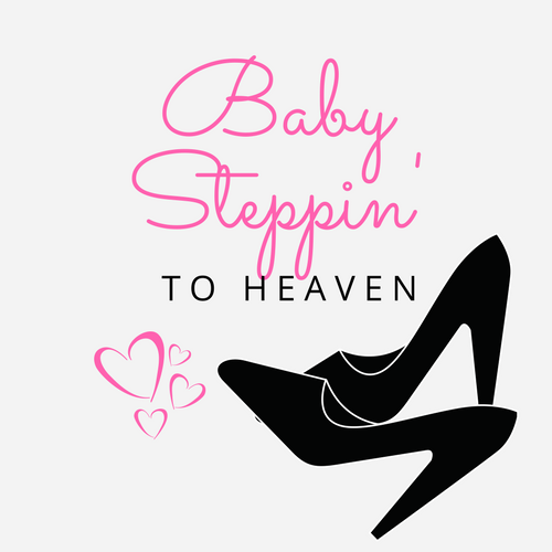 Baby Steppin' to Heaven