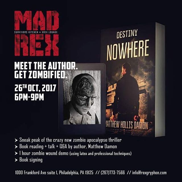 Stoked to be reading an excerpt from #destinynowhere and doing a #zombie #makeuptutorial at one of #philly 's top restaurants @themadrex The fun starts tonight at 6 PM, so if you live in the area, come out, have a few drinks, witness some #latex #gore and allow me to regale you with one nerd's zombie #survival tale while #thriller sparks your nostalgia for the 80s in the background. If you can't make it, appreciate if you help me spread the word! Details on the flyer.  For more about me (and the book): matthewhollisdamon.com