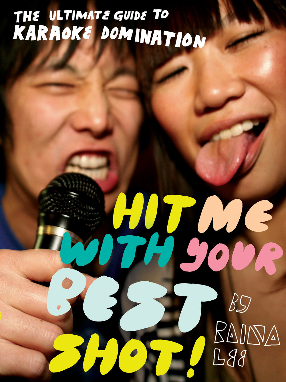 Hit Me With Your Best Shot: The Ultimate Guide To Karaoke Domination, Author