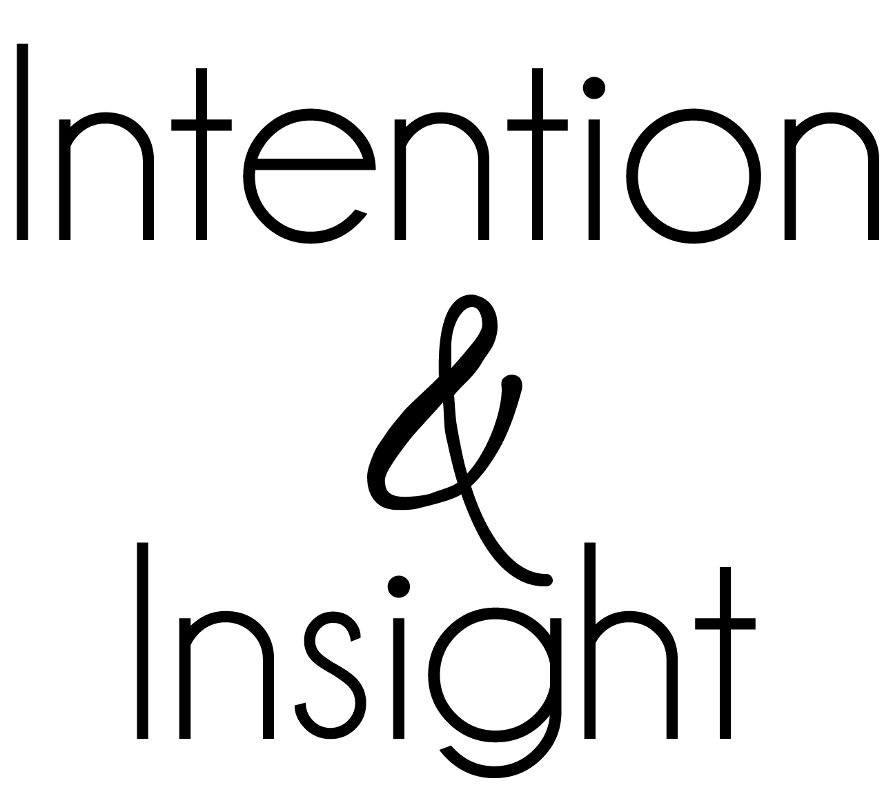 Intention & Insight