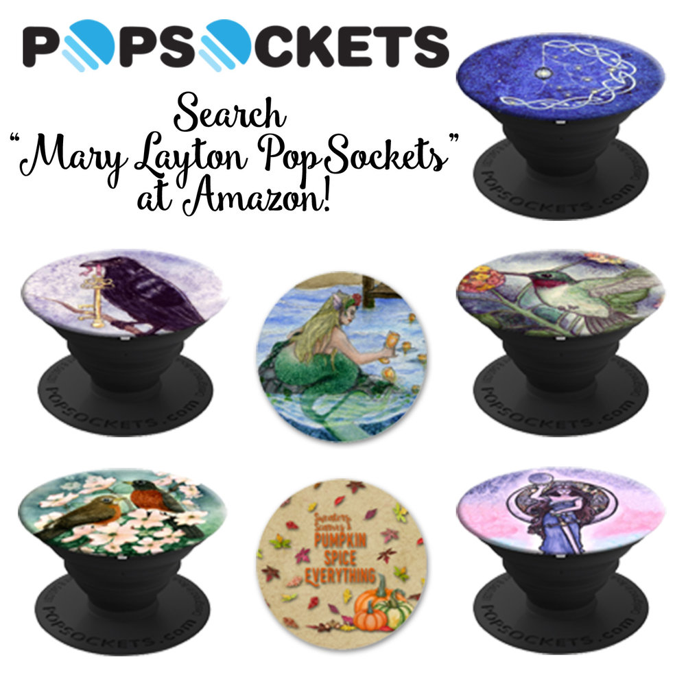 Visit  Amazon.com  for PopSockets featuring my artwork. Designs may vary.