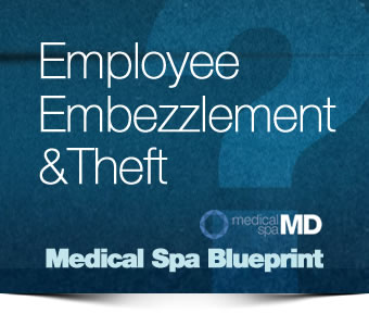 Medical Spa Employee Embezzlement & Theft