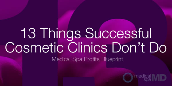 What Successful Cosmetic Clinics Don't Do