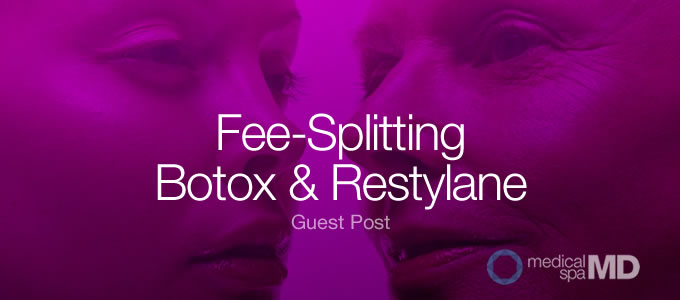 fee splitting - botox + Restylane