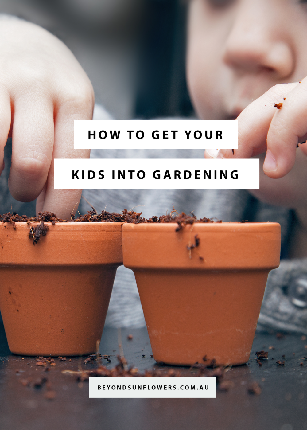 How to get your kids into gardening