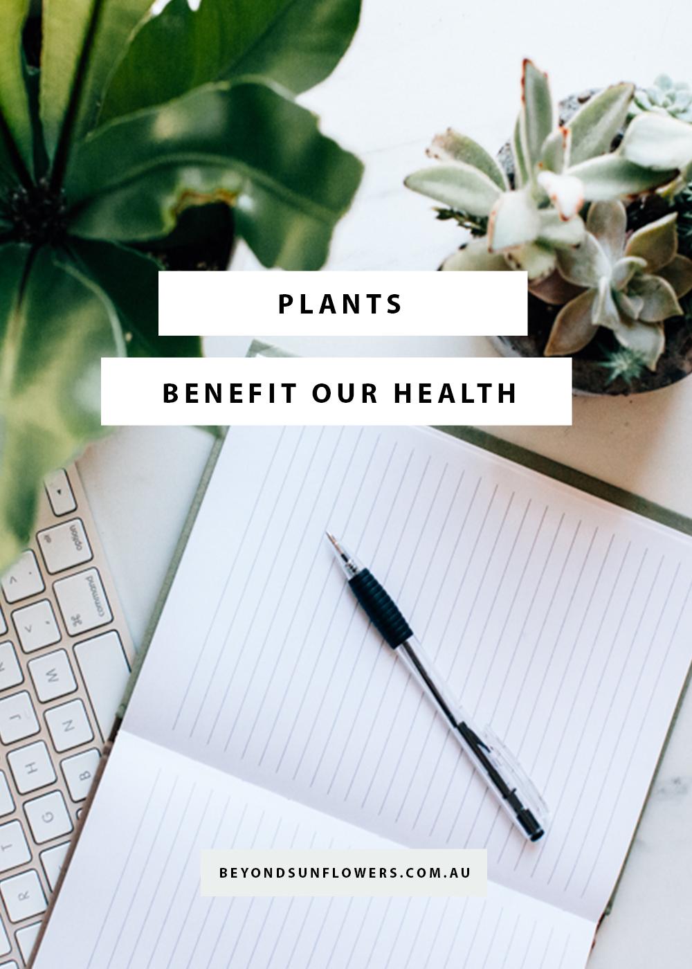 Plants benefit our health