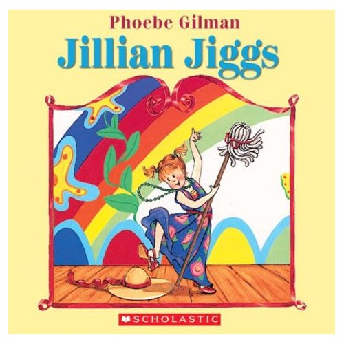 Jillian Jiggs - A playful romp spoken entirely in rhyme, Jillian Jiggs and her best friends shirk room-cleaning responsibilities to make colourful crafts, go on imaginative adventures, and put on a play.  Based on the books by Phoebe Gilman.