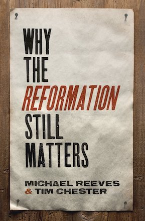 08 - Why the Reformation Still Matters.jpg