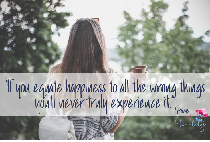 "Quote:  ""If you equate happiness to all the wrong things you'll never truly experience it."" #truehappiness #findingjoy #happiness #joy #christianquote #christianwomen #quote #howtoexperiencehappiness #howtoexperiencejoy"