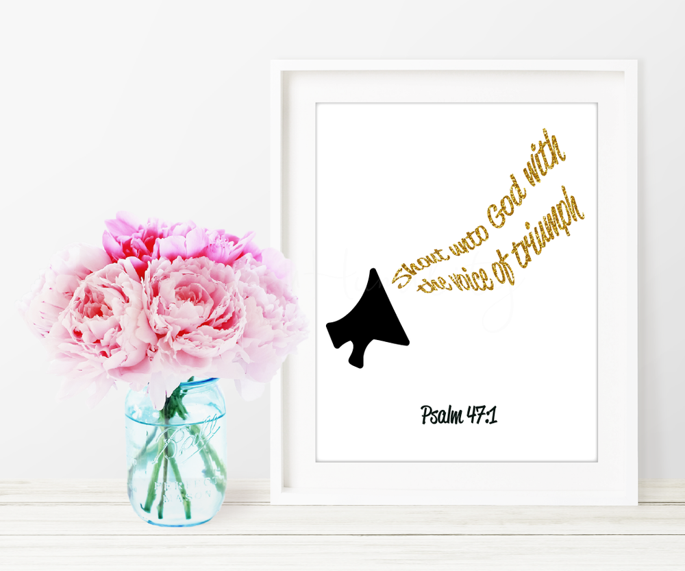 "Psalm 47:1 Printable Art   ""Shout unto God with the voice of triumph."" –Psalm 47:1     *You will not receive a physical product.   **Picture frame not included   ***Faux gold print   **** Not for Resale    ****Free to download    File Specifications   (1) Downloadable  PDF  printable  US Letter size 8x10in  Prints in high quality 300dpi (actual color may vary due to the calibration of your screen)"