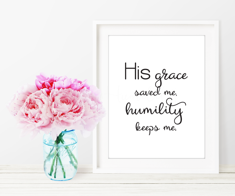"His Grace Printable Art   ""His grace saved me, humility keeps me.""     *You will not receive a physical product.   **Picture frame not included  *** Not for Resale    ****Free to download    File Specifications   (1) Downloadable  PDF  printable  US Letter size 8x10in  Prints in high quality 300dpi (actual color may vary due to the calibration of your screen)"