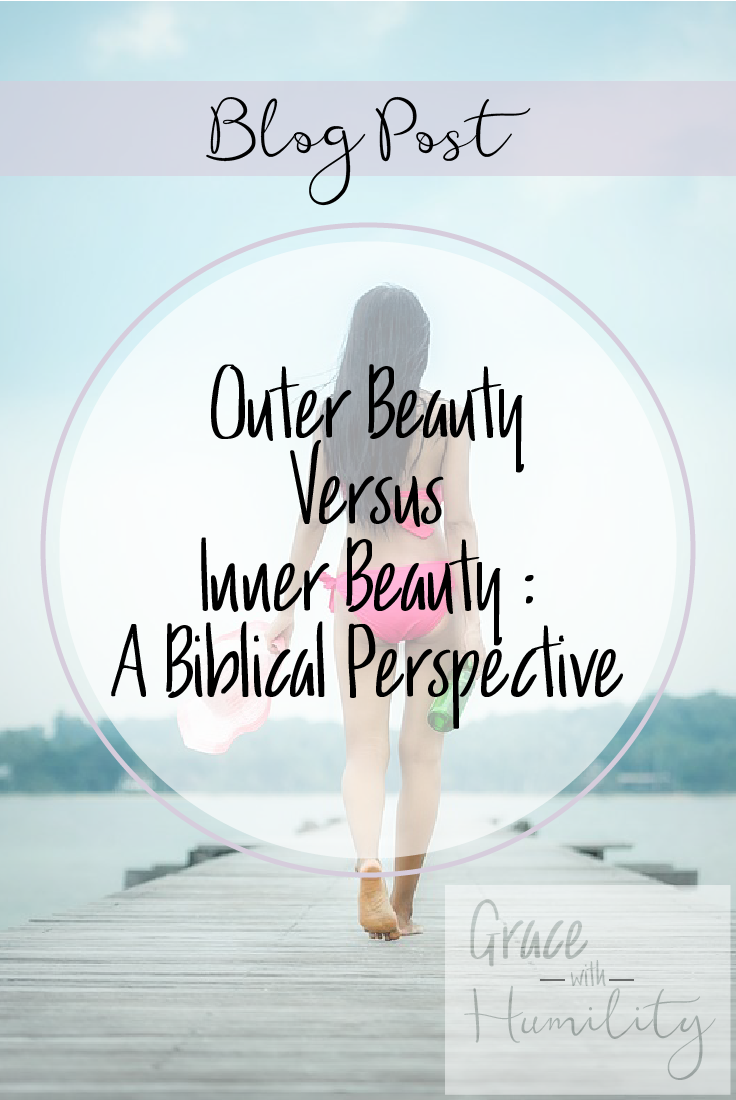 Blog Post: Outer Beauty Versus Inner Beauty: A Biblical Perspective