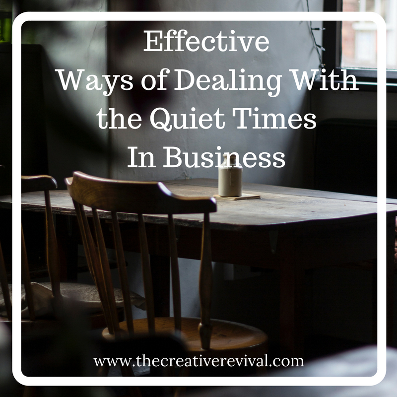 Effective Ways to Deal with the Quiet Times in Business