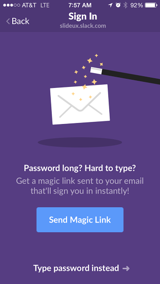 Slack's app gives option to email yourself a 'Magic Link' rather than typing in your password.