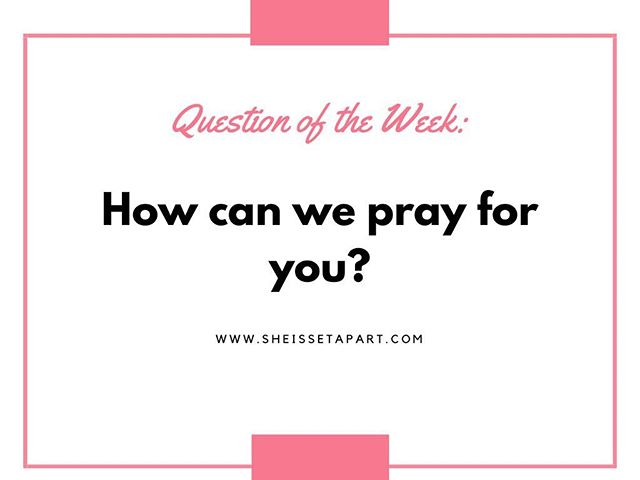 Happy Wednesday Ladies. . How can we pray for you today? . . Let us know below or via : sheissetapart.com . . #sheissetapart