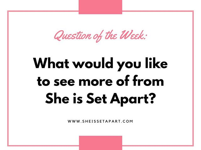 Happy Wednesday Ladies. . What would you like to see more of from She is Set Apart? . . Let us know below 👇 . . #sheissetapart