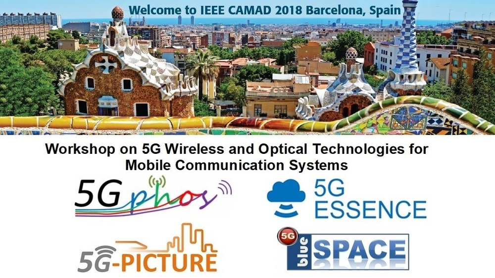 Special Session S4 of IEEE CAMAD 2018 in Barcelona, Spain -  17th September 2018