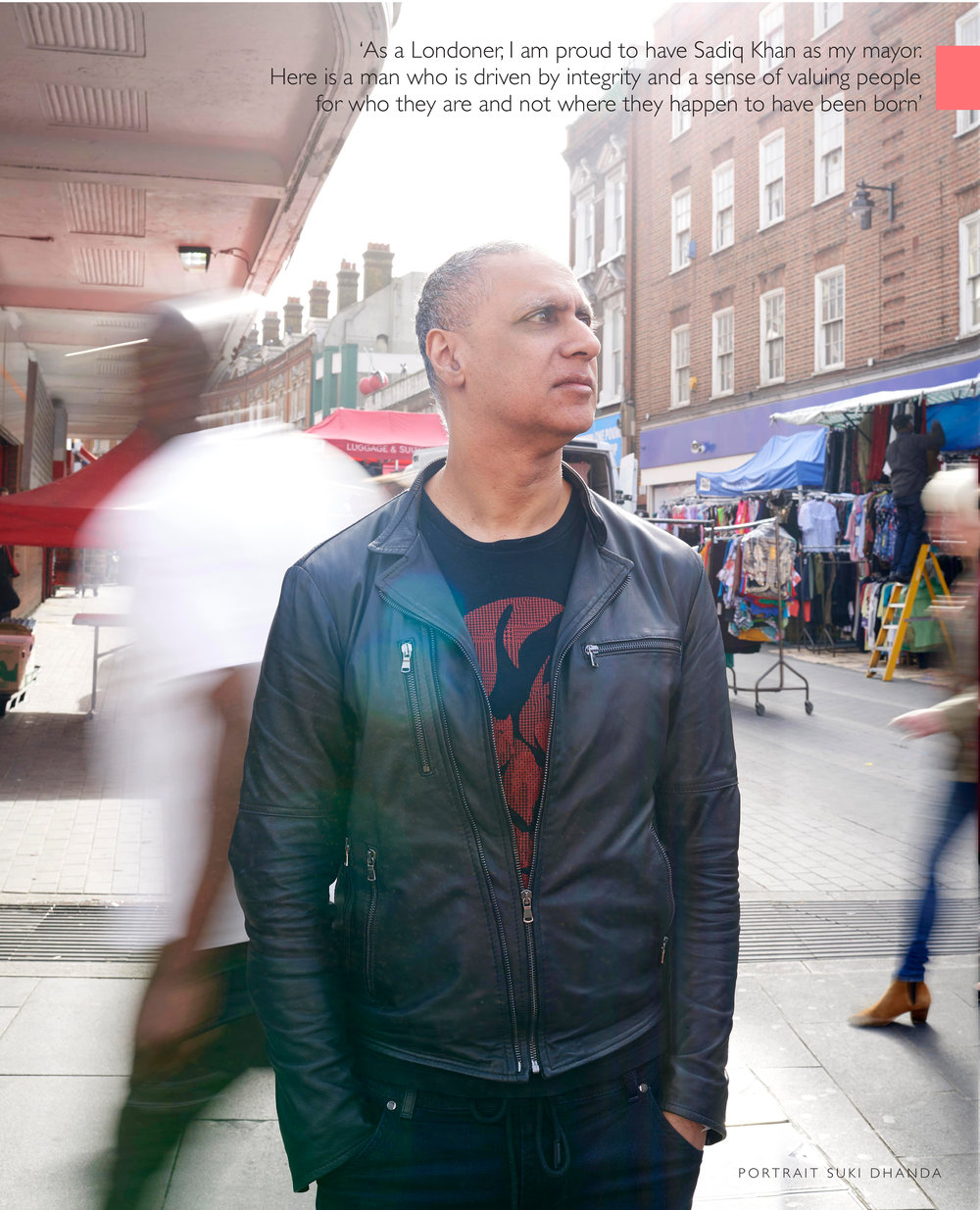 """I am proud to have Sadiq Khan as my mayor... a man who is driven by integrity and a sense of valuing people for who they are and not where they happen to have been born""  IT'S ABOUT TIME by Nitin Sawhney  Portrait by Suki Dhanda"