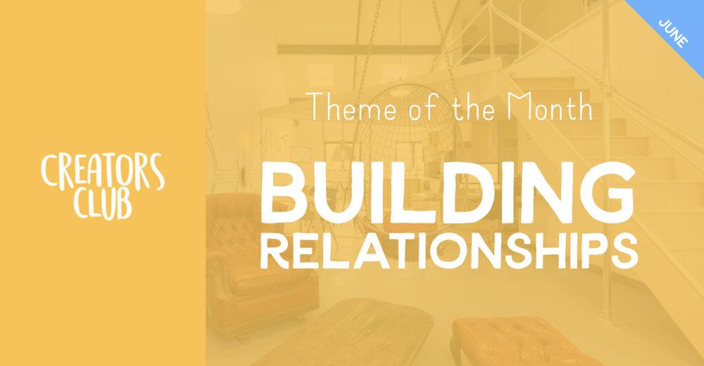 2019 June   Building Relationships.jpeg
