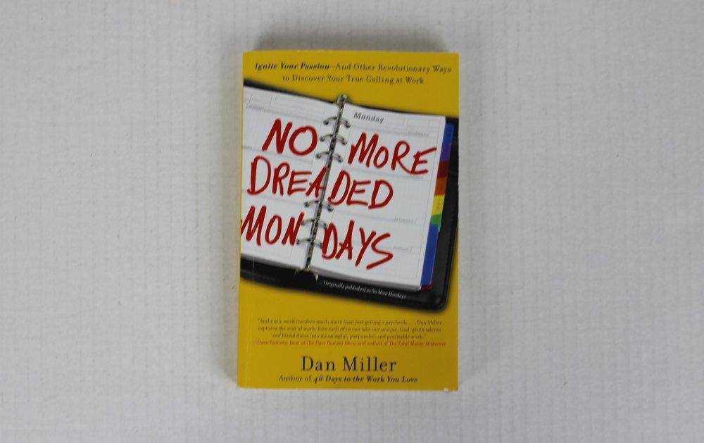 no_more_dreaded_mondays_dan_miller.jpg