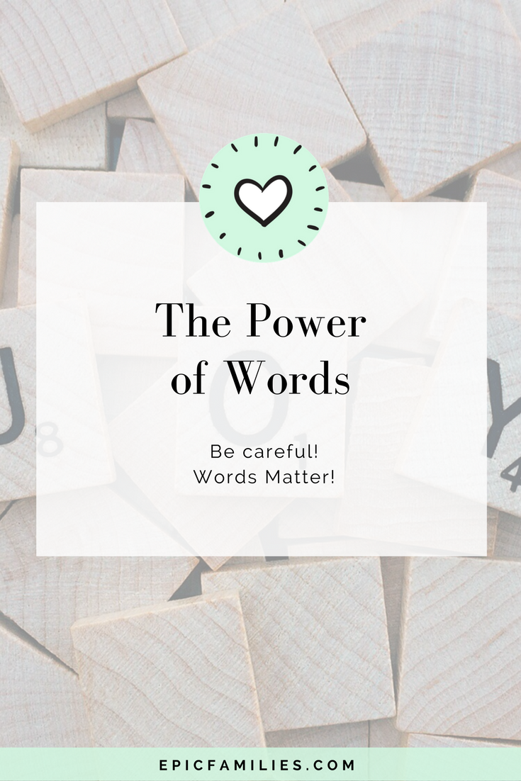 It's an easy trap to fall into.  Be careful! Words matter! Learn more at   https://www.epicfamilies.com/blog/the-power-of-words