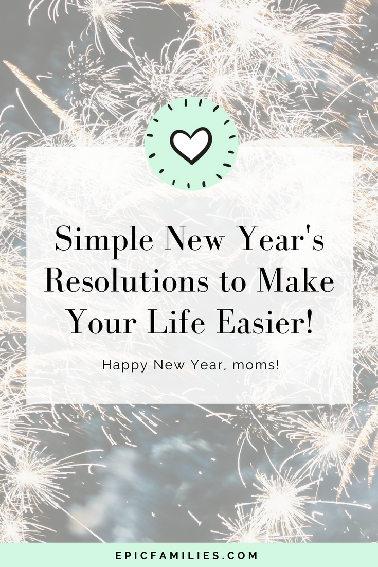 Remember that as a mom, you're a powerful force in the lives of your kids and partner. Make new year's resolutions that relieve stress and improve your life, not resolutions that add more stress. Read more here:https://www.epicfamilies.com/blog/simple-new-years-resolutions